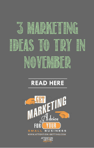3 Marketing Ideas To Try In November - Attention Getting ...