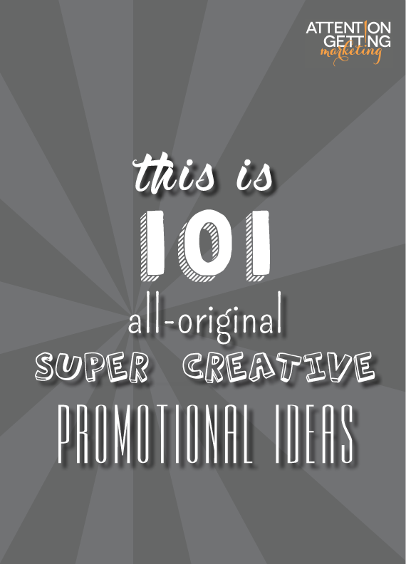 101 All-Original, Super Creative Promotional Ideas for ...