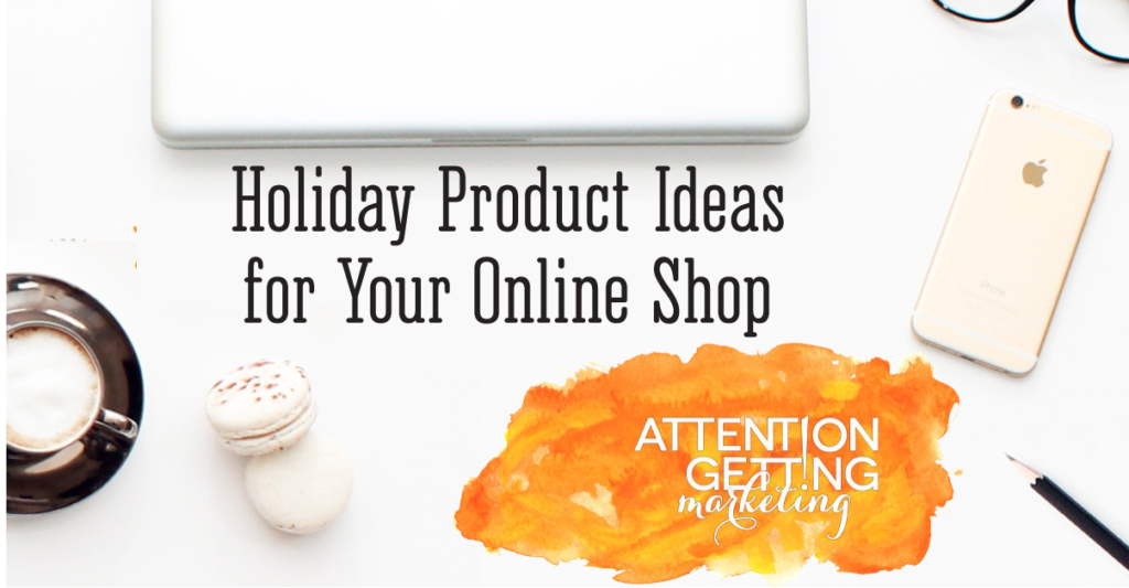 Holiday Product Ideas For Your Online Shop