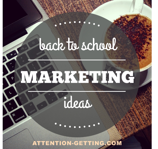 Back to School Marketing Ideas - Attention Getting Marketing